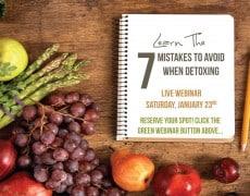 Detox Diet - 7 Mistakes to Avoid When Detoxing - 30 Day Detox Program